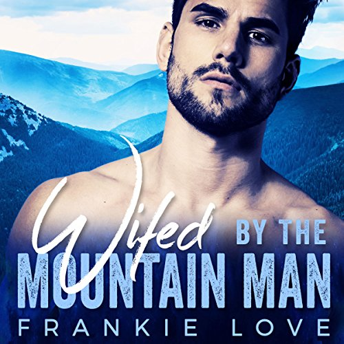Wifed by the Mountain Man audiobook cover art