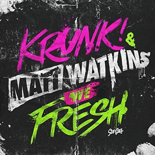 Krunk! & Matt Watkins
