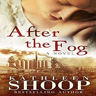 After the Fog                   By:                                                                                                                                 Kathleen Shoop                               Narrated by:                                                                                                                                 Lisa Baarns                      Length: 13 hrs and 29 mins     5 ratings     Overall 4.4