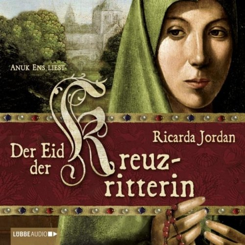 Der Eid der Kreuzritterin                   By:                                                                                                                                 Ricarda Jordan                               Narrated by:                                                                                                                                 Anuk Ens                      Length: 7 hrs and 24 mins     1 rating     Overall 5.0