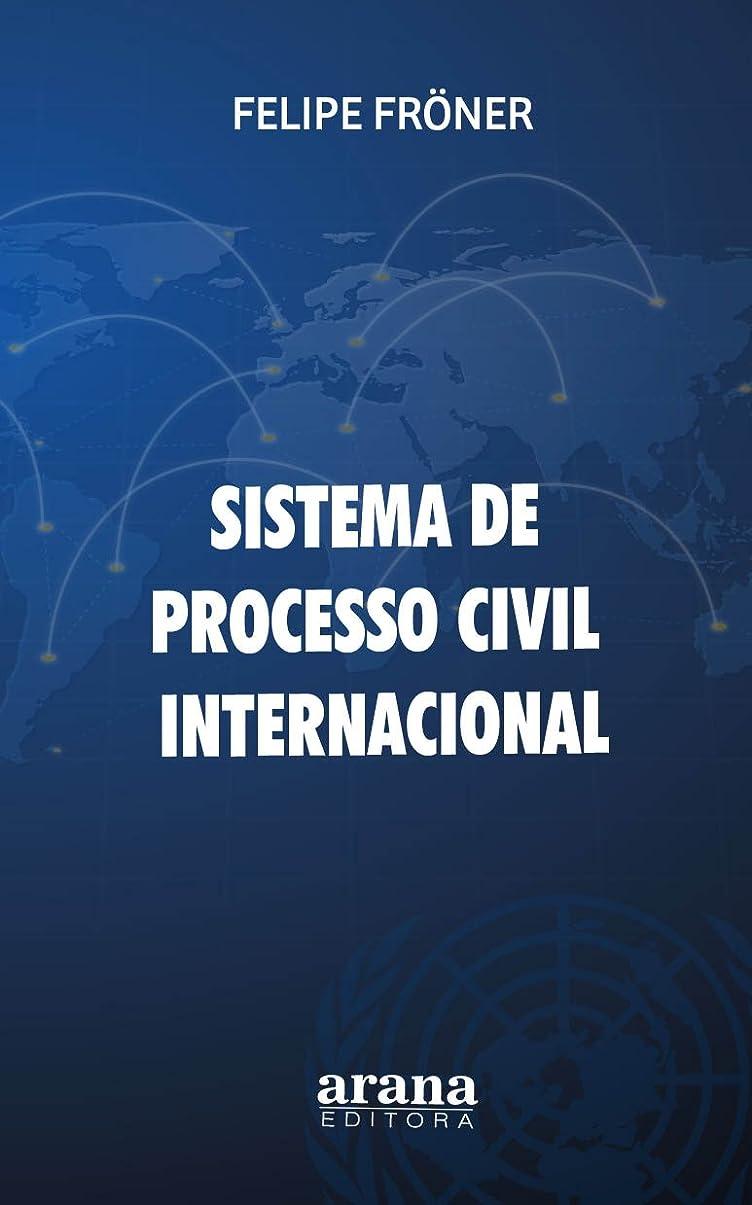 おなかがすいた型秀でるSistema de Processo Civil Internacional (Portuguese Edition)
