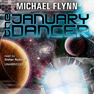 The January Dancer                   By:                                                                                                                                 Michael Flynn                               Narrated by:                                                                                                                                 Stefan Rudnicki                      Length: 12 hrs and 59 mins     78 ratings     Overall 3.6