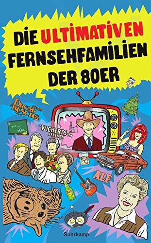 Die ultimativen Fernsehfamilien der Achtziger (suhrkamp taschenbuch)
