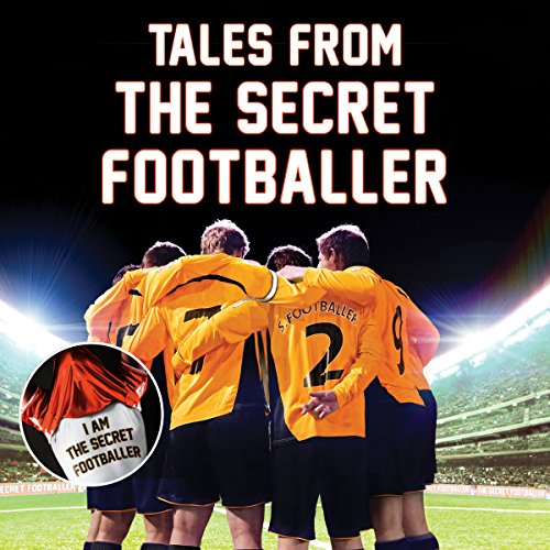 Tales from the Secret Footballer audiobook cover art