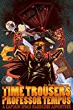 The Time Trousers of Professor Tempus: A Captain Space Hardcore Adventure (English Edition)