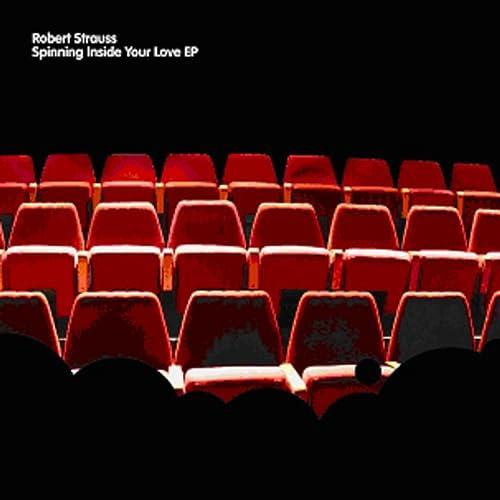 Spinning Inside Your Love E.P de Robert Strauss en Amazon Music ...
