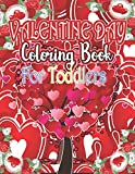 VALENTINE DAY COLORING BOOK FOR TODDLERS: Valentines Day Color Book for Toddlers & Preschoolers Ages 1-4  (VOL-1)