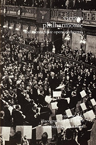 Compare Textbook Prices for Wiener Philharmoniker 2 - Vienna Philharmonic and Vienna State Opera Orchestras. Discography Part 2 1954-1989.  [2000]  ISBN 9781901395068 by Hunt, John