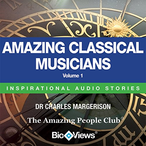 Amazing Classical Musicians - Volume 1     Inspirational Stories              By:                                                                                                                                 Charles Margerison,                                                                                        Frances Corcoran (general editor),                                                                                        Emma Braithwaite (editorial coordination)                               Narrated by:                                                                                                                                 Charles Margerison                      Length: 1 hr and 5 mins     3 ratings     Overall 5.0