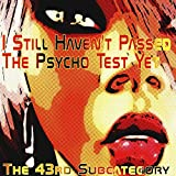 I Still Haven't Passed the Psycho Test