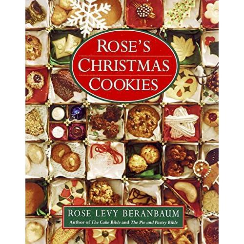 Roses Christmas Cookies Rose Levy Beranbaum 9780688101367 Amazon