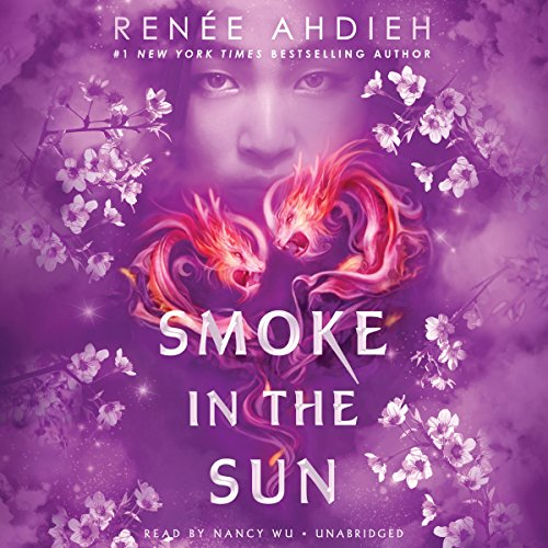 Smoke in the Sun Audiobook By Renée Ahdieh cover art