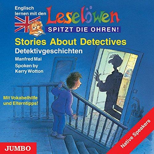 Stories About Detectives: Detektivgeschichten: Detektivgeschichten. Mit Vokabelhilfe und Elterntipps! (Leselöwen)