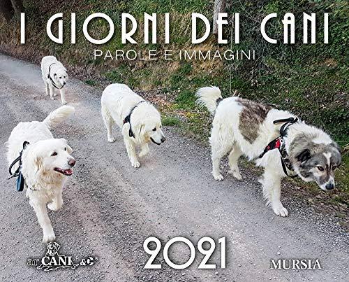 I giorni dei cani. Calendario 2021