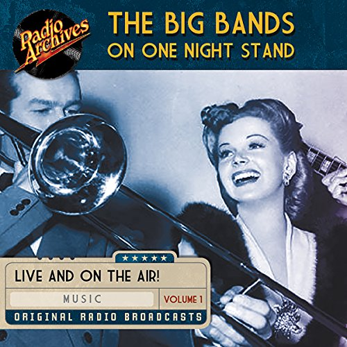 Big Bands on One Night Stand, Volume 1 audiobook cover art