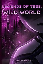 Legends of Tess: Wild World