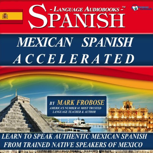 Mexican Spanish Accelerated - 8 One Hour Audio Lessons (English and Spanish Edition) audiobook cover art