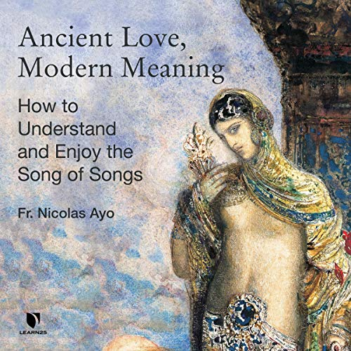 Ancient Love, Modern Meaning: How to Understand and Enjoy the Song of Songs copertina