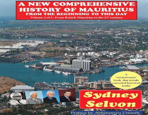A New Comprehensive History of Mauritius 2: Vol 2 From British Mauritius to the 21st Century (English Edition)