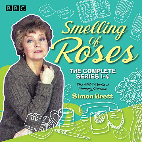 Smelling of Roses: The Complete Series 1-4: A BBC Radio 4 Comedy Drama