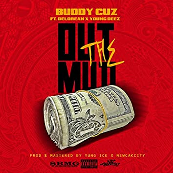 Out the Mud (feat. Young Deez & Delorean) - Single