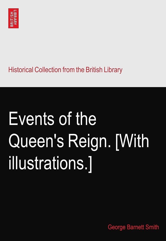 記念品必要とするレオナルドダEvents of the Queen's Reign. [With illustrations.]