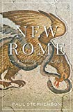 New Rome: The Empire in the East (History of the Ancient World)