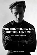 You Don't Know Me, But You Love Me: The Lives of Dick Miller