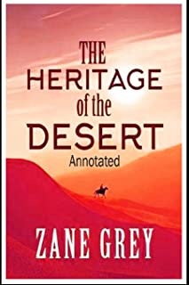 The Heritage of the Desert (Annotated)