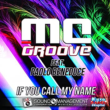 If You Call My Name (feat. Paolo Beneduce) [Euro Dance #Kapital]