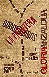 Borderlands / La frontera: La nueva mestiza (Ensayo)