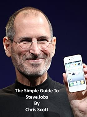 Steve Jobs - The Simple Guide To