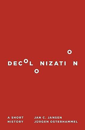 Decolonization: A Short History