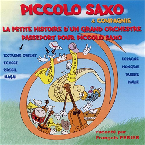 Couverture de Piccolo Saxo & Compagnie - La petite histoire d'un grand orchestre / Passeport pour Piccolo Saxo