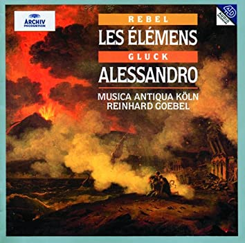 Rebel: Les  Élémens / Telemann: Sonata e-Moll / Gluck: Alessandro