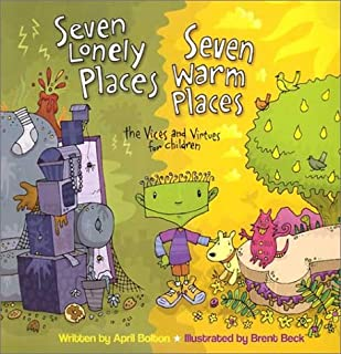Seven Lonely Places, Seven Warm Places: The Vices and Virtues for Children