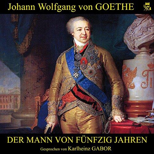 Der Mann von fünfzig Jahren                   By:                                                                                                                                 Johann Wolfgang von Goethe                               Narrated by:                                                                                                                                 Karlheinz Gabor                      Length: 2 hrs and 17 mins     Not rated yet     Overall 0.0