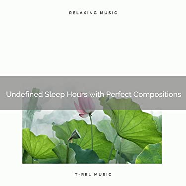 Undefined Sleep Hours with Perfect Compositions