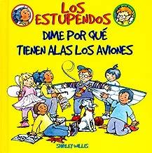 Dime Por Que Tienen Alas Los Aviones (Los Estupendos Series) (Spanish Edition)