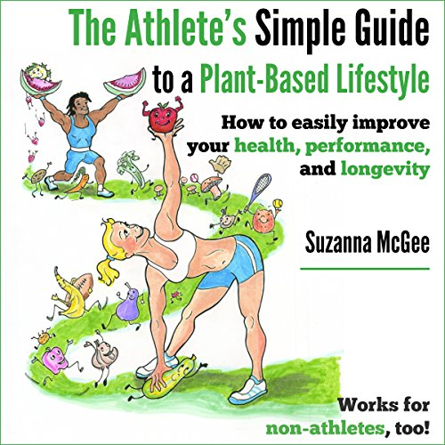 The Athlete's Simple Guide to a Plant-Based Lifestyle audiobook cover art