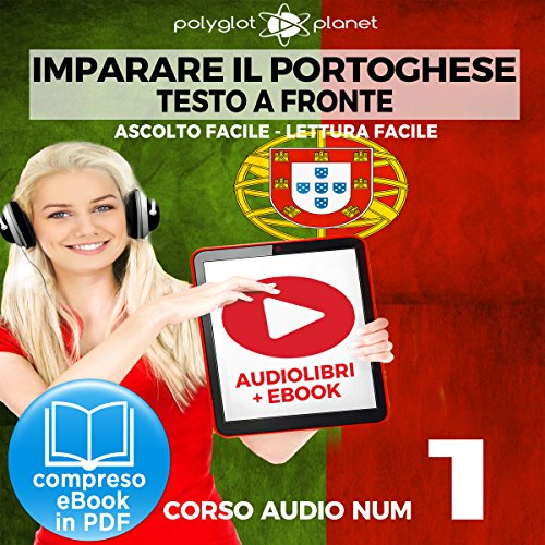 Imparare il Portoghese - Lettura Facile - Ascolto Facile - Testo a Fronte: Portoghese Corso Audio Num.1 [Learn Portuguese - Easy Reader - Easy Audio]                   By:                                                                                                                                 Polyglot Planet                               Narrated by:                                                                                                                                 Samuel Goncalves,                                                                                        Elisa Schiroli                      Length: 31 mins     Not rated yet     Overall 0.0