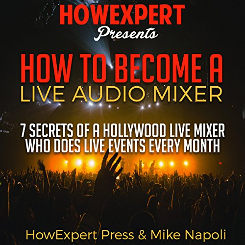 How to Become a Live Audio Mixer audiobook cover art