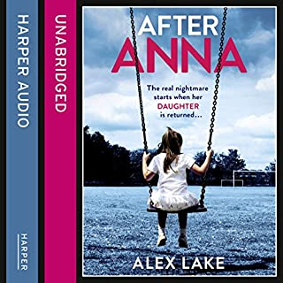 After Anna                   By:                                                                                                                                 Alex Lake                               Narrated by:                                                                                                                                 Antonia Beamish                      Length: 10 hrs and 59 mins     124 ratings     Overall 3.9