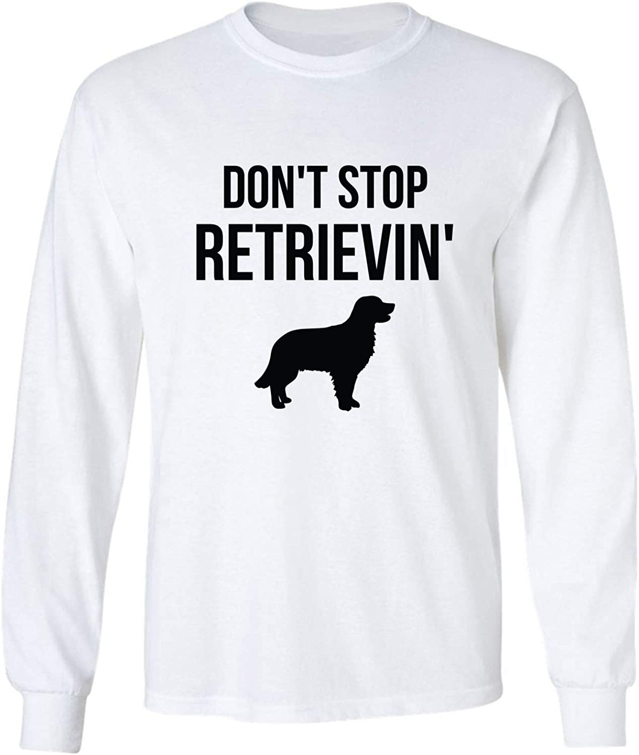 Don't Stop Retrievin' Adult Long Sleeve T-Shirt in White - XXX-Large