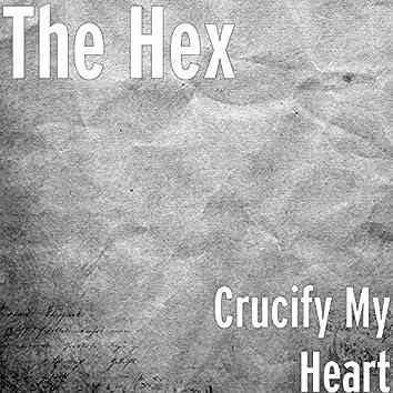 Crucify My Heart