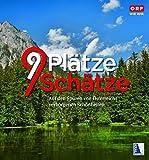9 Plätze 9 Schätze (Ausgabe 2015): Auf den Spuren von Österreichs verborgenen Schönheiten