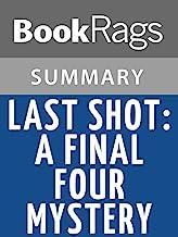 Summary & Study Guide Last Shot: A Final Four Mystery by John Feinstein