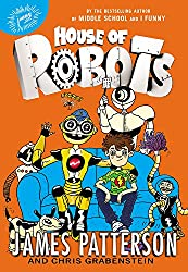 James Patterson's House of Robots-House of Robots 1