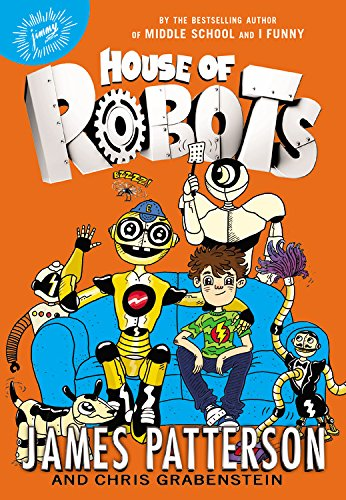 Compare Textbook Prices for House of Robots House of Robots, 1 Illustrated Edition ISBN 9780316346795 by Patterson, James,Grabenstein, Chris,Neufeld, Juliana