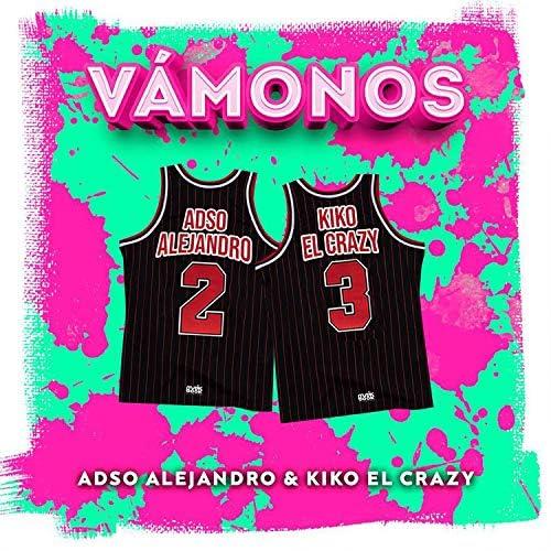 Adso Alejandro & Kiko El Crazy